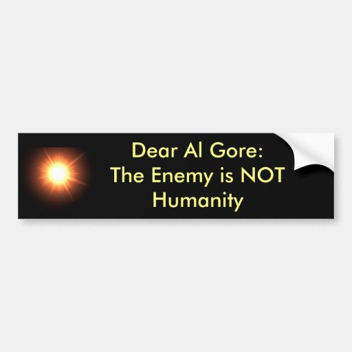 Estimado Al Gore: El enemigo no es humanidad Etiqueta De Parachoque