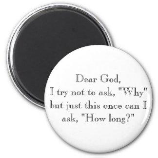 """Estimado dios, intento no pedir, """"porqué"""" pero ape imán redondo 5 cm"""