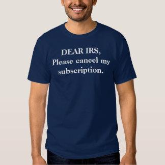 ESTIMADO IRS, cancela por favor mi suscripción Camisas