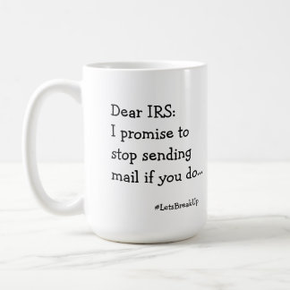 Estimado IRS: taza del #letsbreakup
