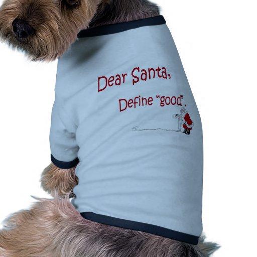 ¿Estimado Santa… define bueno? Camiseta Con Mangas Para Perro