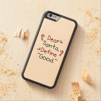 Estimado Santa define bueno Funda De iPhone 6 Bumper Arce