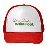 Estimado Santa, define bueno Gorros