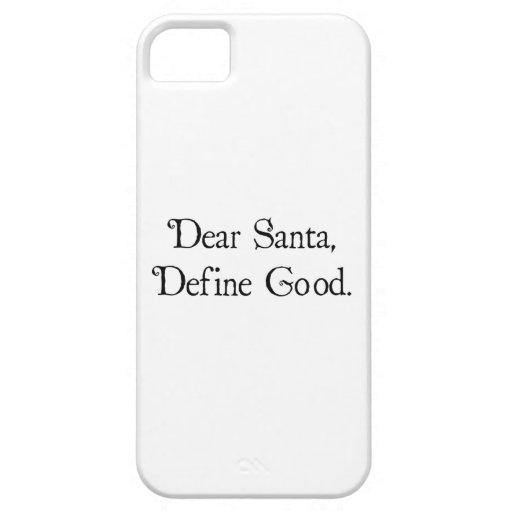 Estimado Santa, define bueno iPhone 5 Carcasa
