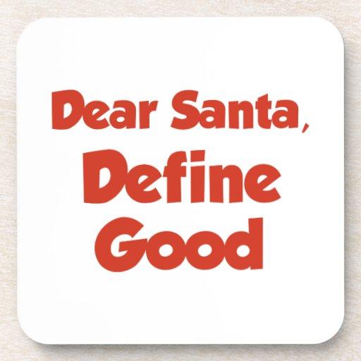 Estimado Santa, define bueno Posavaso