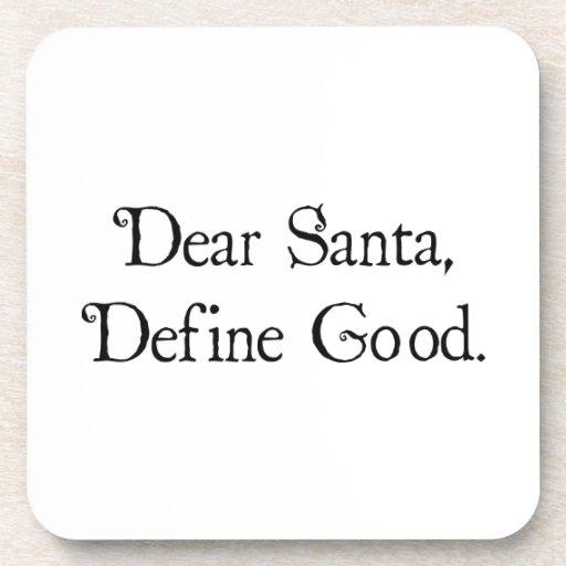 Estimado Santa, define bueno Posavasos De Bebida