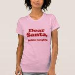 Estimado Santa, define travieso Camisetas