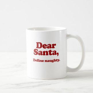 Estimado Santa, define travieso Tazas De Café