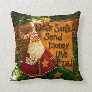 Estimado Santa envía el dinero Cojín