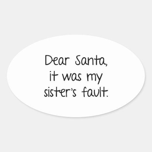 Estimado Santa, era la falta de mi hermana Calcomania Óval