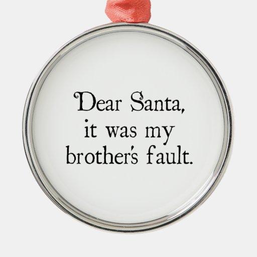 Estimado Santa, era la mi falta de Brother Adorno Navideño Redondo De Metal