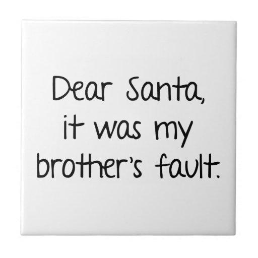 Estimado Santa, era la mi falta de Brother Azulejos Ceramicos