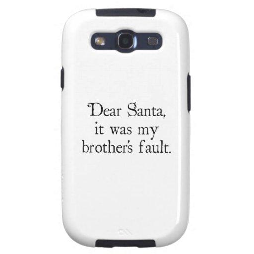 Estimado Santa, era la mi falta de Brother Galaxy S3 Cobertura
