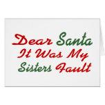 Estimado Santa era mi falta de las hermanas Felicitaciones