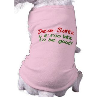Estimado Santa es él demasiado atrasado ser bueno Playera Sin Mangas Para Perro