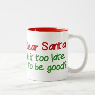 Estimado Santa es él demasiado atrasado ser bueno Taza Dos Tonos