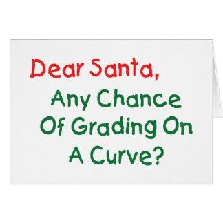¿Estimado Santa - grado en una curva? Letra a Tarjeta De Felicitación