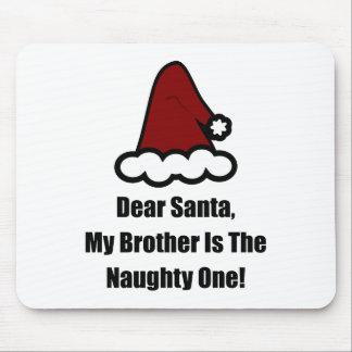 Estimado Santa, mi Brother es el travieso Tapetes De Raton