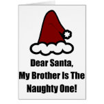 Estimado Santa, mi Brother es el travieso Felicitación