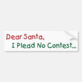 Estimado Santa, no abogo por ninguna competencia - Pegatina Para Auto