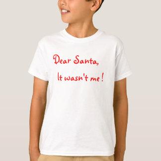 ¡Estimado Santa no era yo! Playera