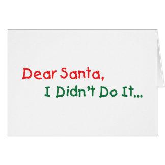 Estimado Santa, no lo hice letra divertida a Santa Tarjeta De Felicitación