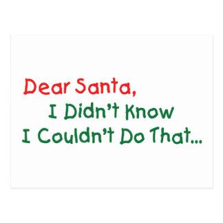 Estimado Santa, no sabía que no podría hacer eso Postal