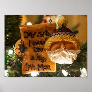 Estimado Santa podría utilizar un abrazo Póster