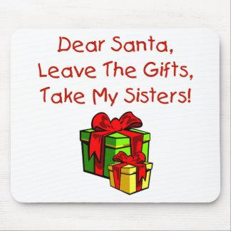 ¡Estimado Santa sale de los regalos toma a mis h Tapete De Raton