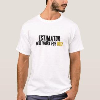 Estimator-Will Work for Beer T-Shirt