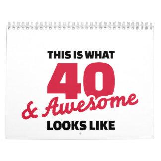 Esto es de lo que tienen gusto 40 años y las calendarios de pared