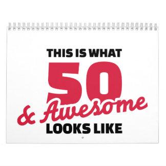 Esto es de lo que tienen gusto 50 años y las calendarios