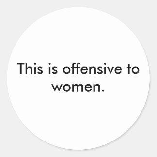 Esto es ofensivo a las mujeres pegatina redonda