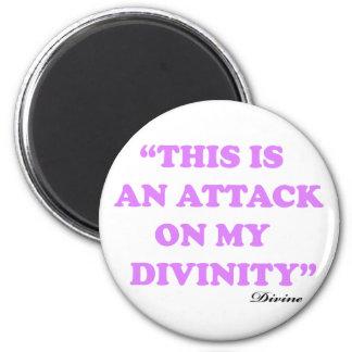 Esto es un ataque contra mi divinidad imán redondo 5 cm