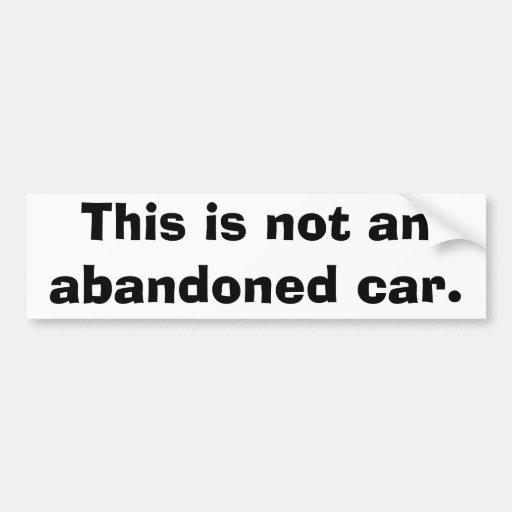 Esto no es un coche abandonado pegatina para auto
