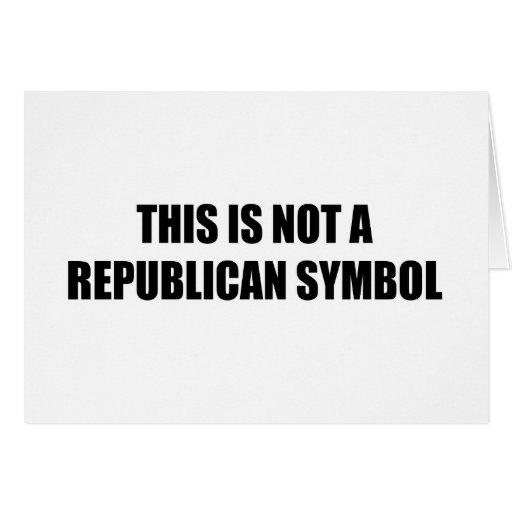 Esto no es un símbolo republicano tarjeta de felicitación