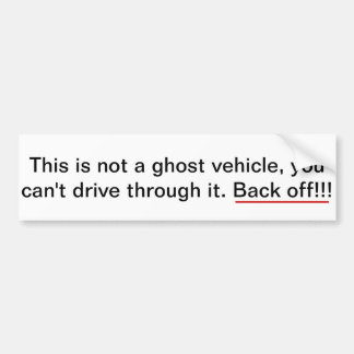 Esto no es un vehículo del fantasma, retrocede. pegatina para auto