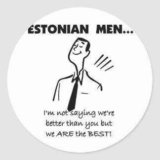 Estonian Men Are Best Round Stickers