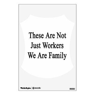 Éstos no son apenas trabajadores que somos familia vinilo adhesivo