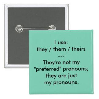 """""""Éstos son botón de mis pronombres"""" Pin Cuadrado"""