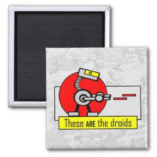 Éstos SON los droids Imán Cuadrado