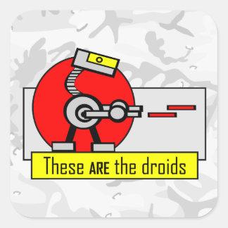 Éstos SON los droids Calcomania Cuadradas