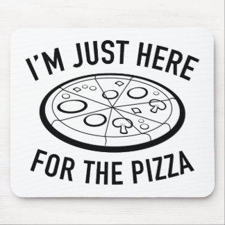 Estoy apenas aquí para la pizza alfombrillas de ratón