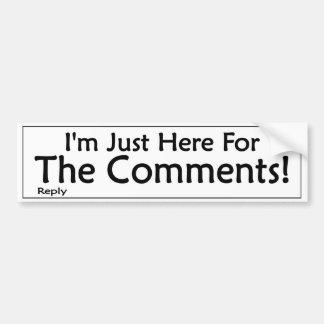 Estoy apenas aquí para los comentarios pegatina para auto