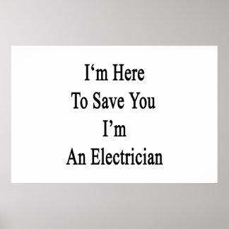 Estoy aquí ahorrarle que soy electricista póster