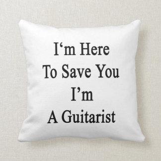 Estoy aquí ahorrarle que soy un guitarrista cojin