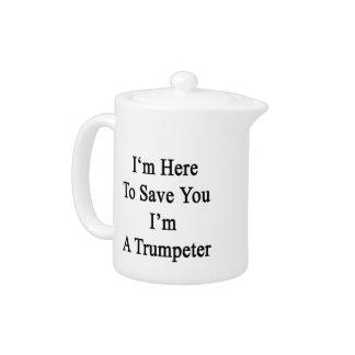 Estoy aquí ahorrarle que soy un trompetista