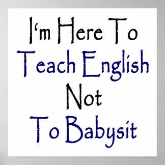Estoy aquí enseñar a inglés a no cuid losar nin¢o póster