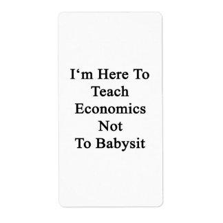 Estoy aquí enseñar a la economía a no cuid losar n etiquetas de envío