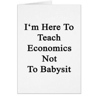Estoy aquí enseñar a la economía a no cuid losar n tarjeta pequeña